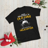 Vietnam Veteran Never Underestimate An Old Man Who Flew In A Helicopter Unisex T-Shirt