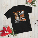 Pitbull Stop Telling Me It's Just A Dog My Dog Has More Personality Integrity Unisex T-Shirt