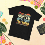 Vegan I Don't Eat Anything That Poops Unisex T-Shirt