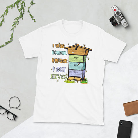 Beehive I Was Normal Before I Got Hives Unisex T-Shirt