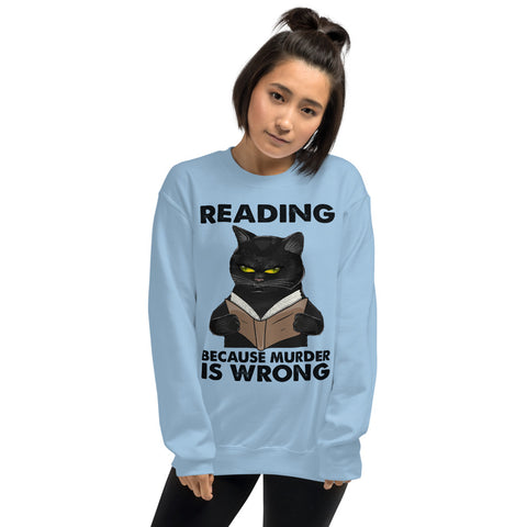 Black Cat Reading Because Murder Is Wrong Unisex Sweatshirt