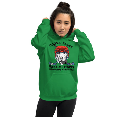 Dogs And Hockey Make Me Happy Humans Make My Head Hurt Hooded Sweatshirt