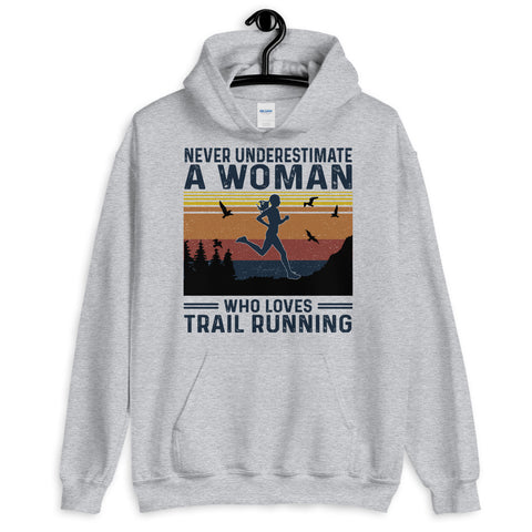 Vintage Never Underestimate A Woman Who Loves Trail Running Hooded Sweatshirt