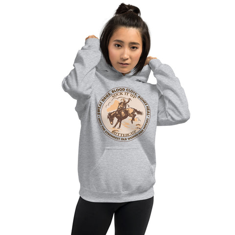 Sweat Dries Blood Clots Bones Heal Suck It Up Buttercup Only The Strongest Old Women Ride Horses Hooded Sweatshirt