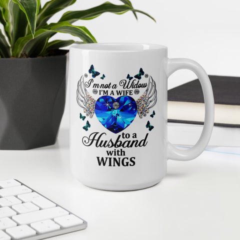 Blue Crystal Heart I'm Not A Widow I'm A Wife To A Husband With Wings Mug