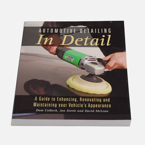 'Automotive Detailing - In Detail' book (272 pages) - a complete guide to detailing... learn how to detail!