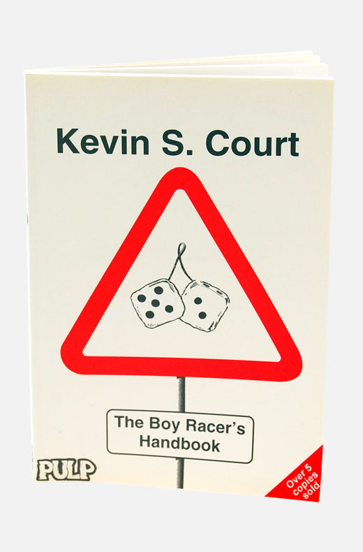 The Boy Racer's Handbook by Kevin S Court, First Edition 1995