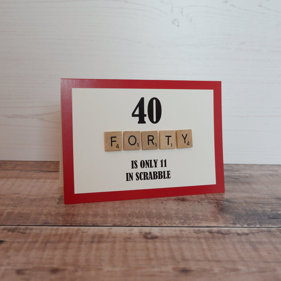 Scrabble 40th Birthday Card