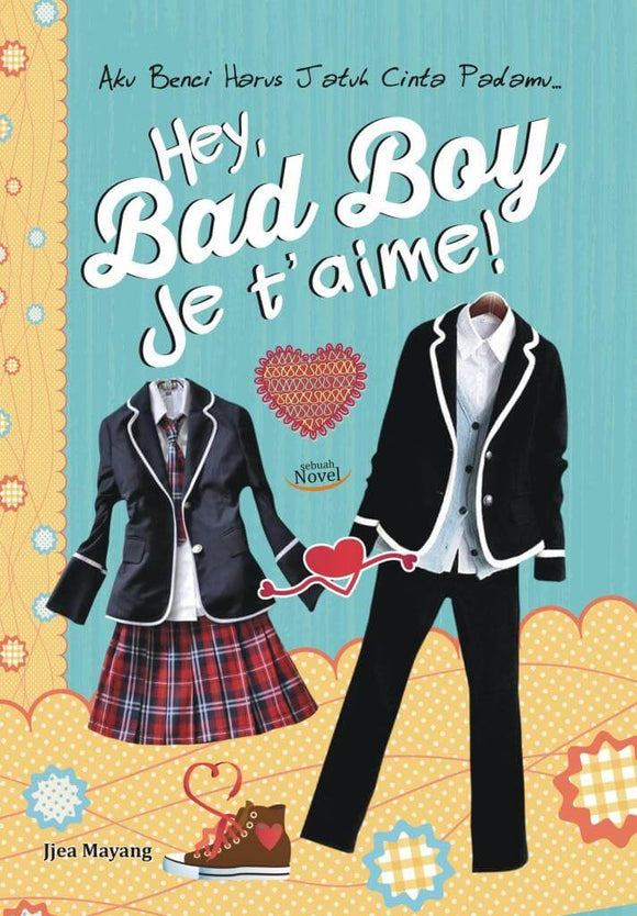 Hey, Bad Boy, Je T'aime
