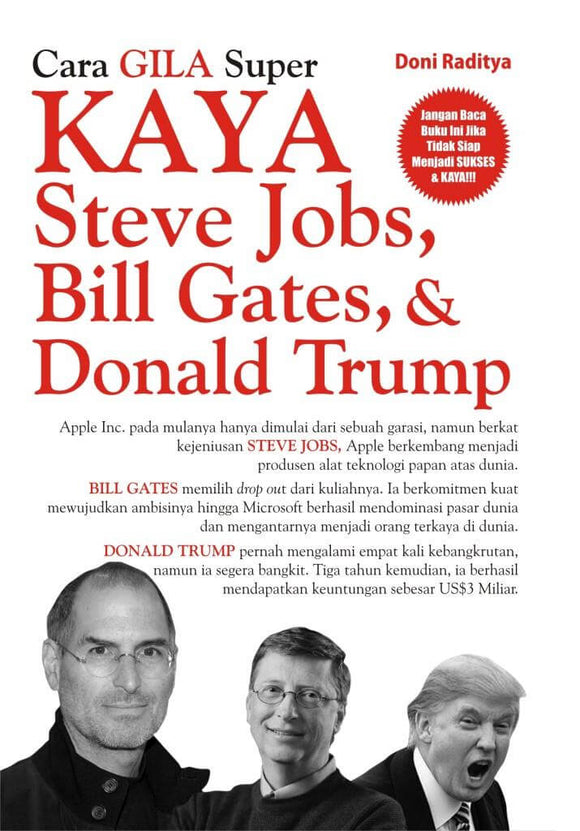 Cara Gila Super KAYA Steve Jobs, BIll Gates, & Donald Trump