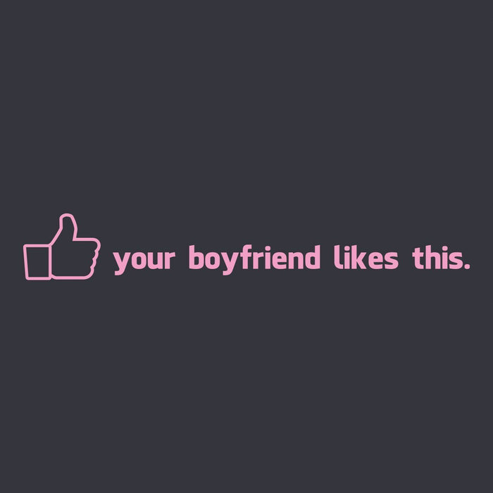 Your Boyfriend Likes This Sticker