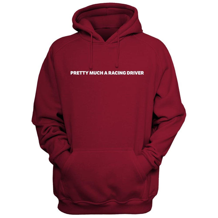 Pretty Much A Racing Driver Hoodie