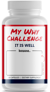 My Why Challenge It Is Well