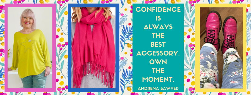 Fifty plus womens fashion with Andrena Sawyer quote Confidence is your best accessory with 3 images of colourful accessories at Euphoria Boutique