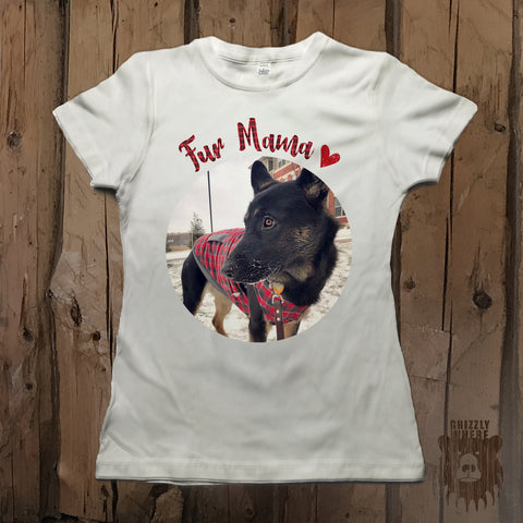 Custom Pet Photo Tee - Fur Mama - Grizzly Where