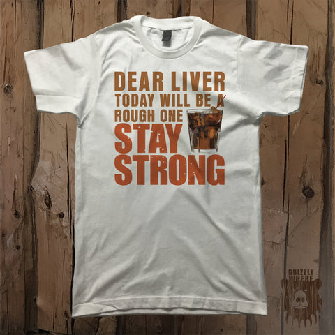 Dear Liver Stay Strong Graphic Tee - Unisex - Grizzly Where