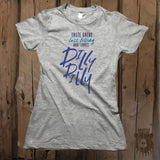 Tastes Great Less Filling Who Cares Dilly Dilly Graphic Tee - Womens' - Grizzly Where