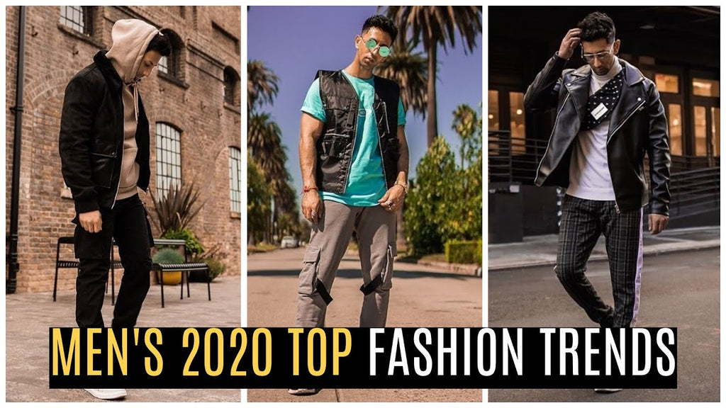 MEN'S 2020 TOP FASHION TRENDS