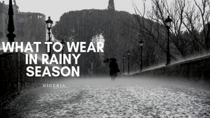 WHAT TO WEAR IN RAINY SEASON
