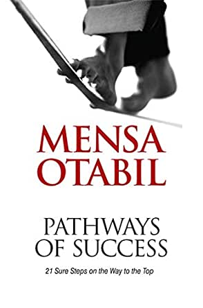 Pathways of Success: 21 Sure Steps on the Way to the Top - Mensa Otabil