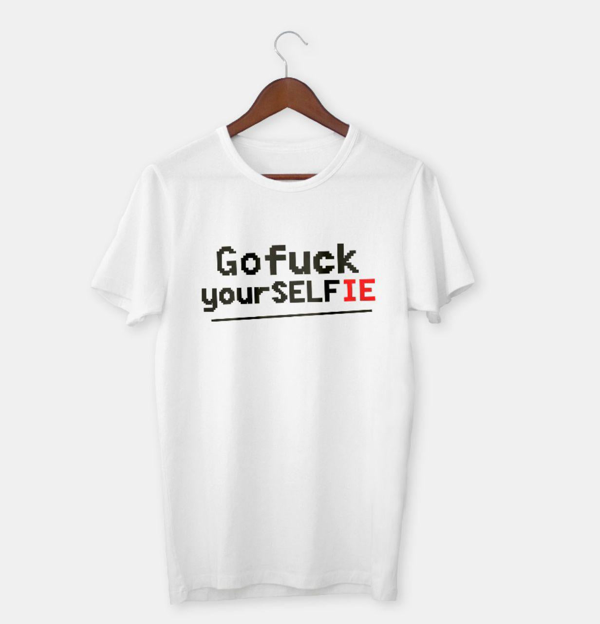 Go F' your Selfie T-Shirt (White)