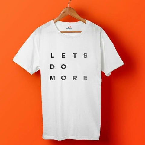 Lets do more T-Shirt (White)