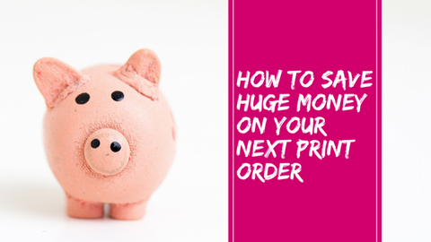 How To Save Huge Money On Your Next Print Order