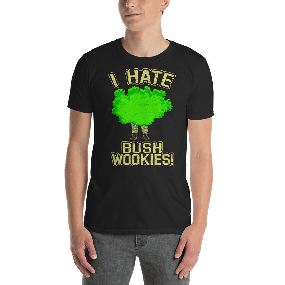 FORTNITE T-Shirt - I Hate Bush Wookies!