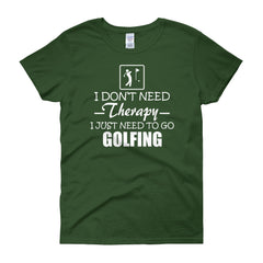 Women's I Need to go Golfing T-Shirt