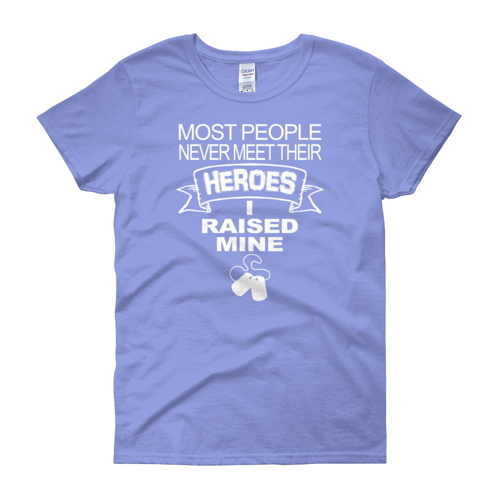 Women's I Raised My Hero T-Shirt