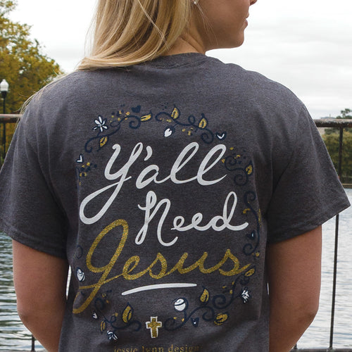 ITSA Girl Thing - Y'all Need Jesus T-Shirt