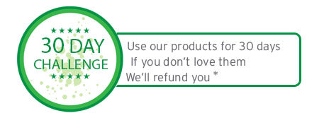 30 day challenge. If you don't love our products, we'll refund you.