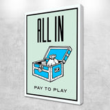 all in pay to play canvas print