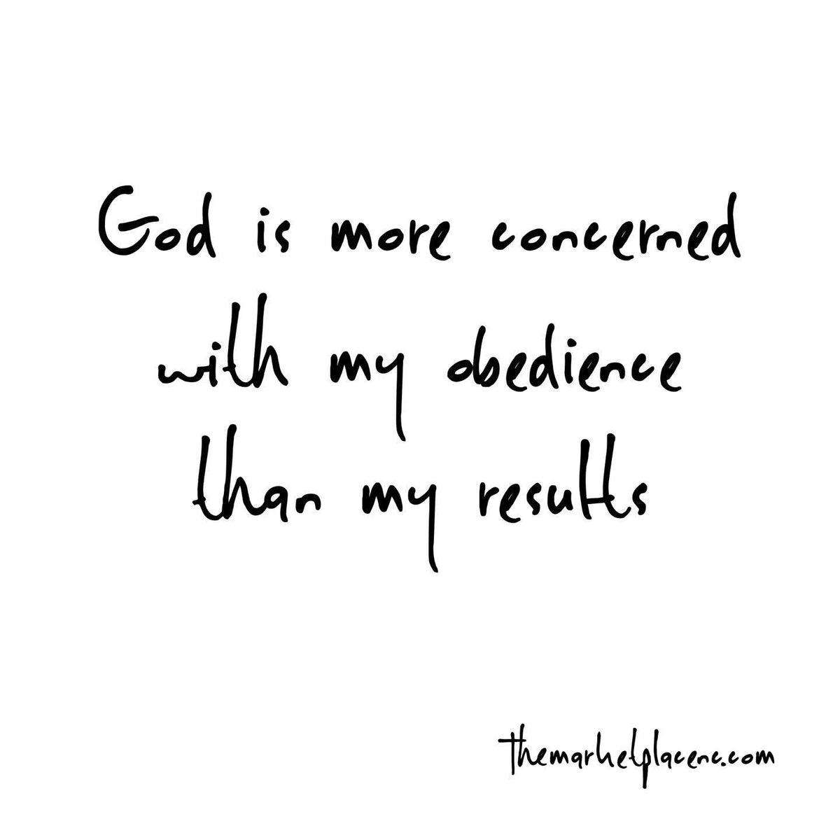 God is more concerned with my obedience than my results!