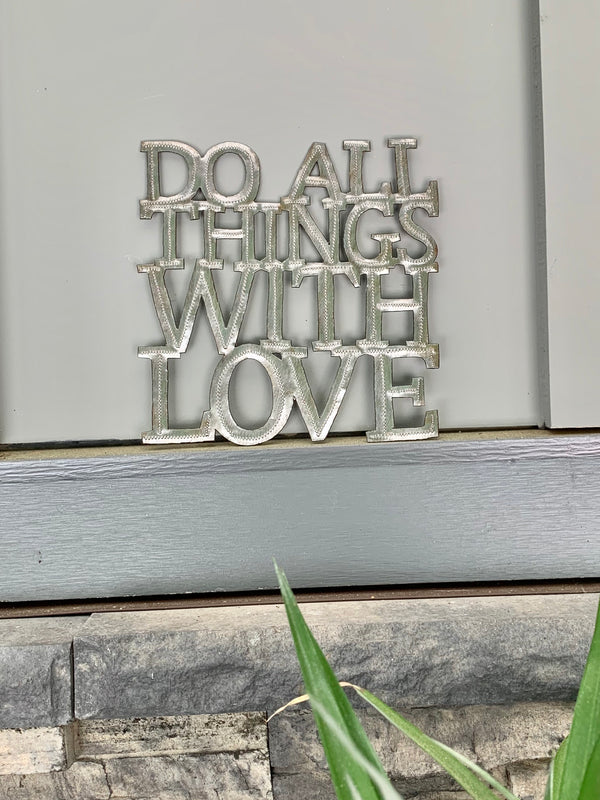 Do All Things With Love Sign by Papillon from Haiti