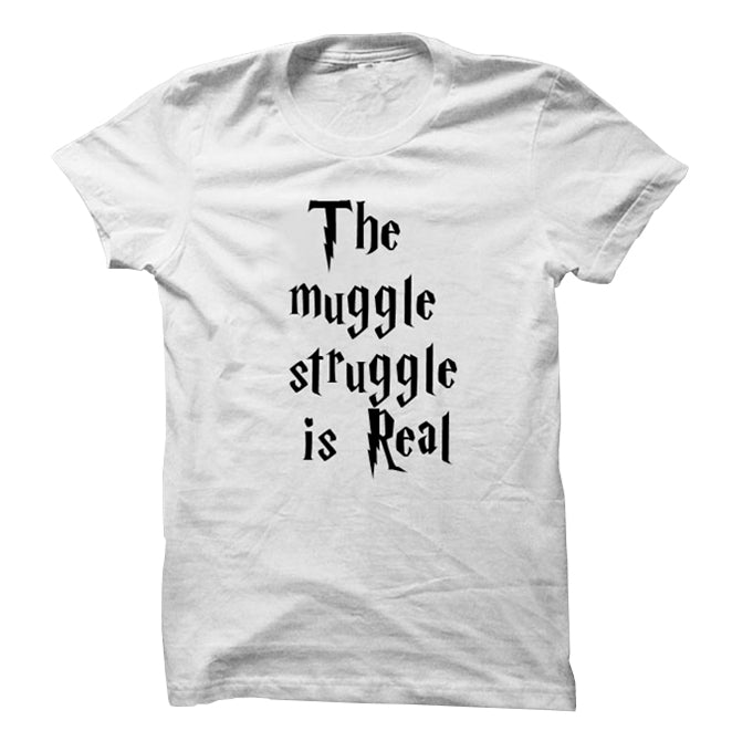 """The Muggle Struggle Is Real"" Harry Potter T-shirt 