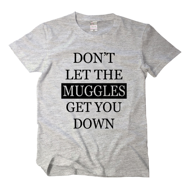 """Don't Let The Muggles Get You Down"" Harry Potter T-Shirt 