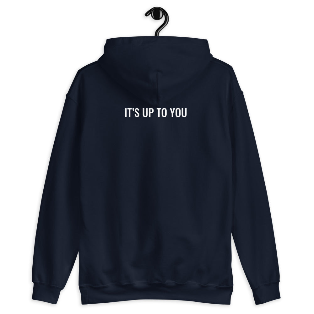 IT'S UP TO YOU Hoodie