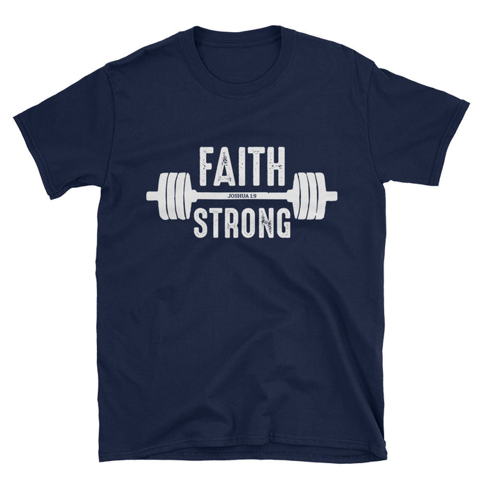 Faith Strong T-Shirt