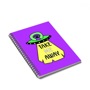 Take Me Away Spiral Notebook - Ruled Line, UFO Journal, Alien Abduction, Journal, Hardcover Journal, Alien Journal, UFO Abduction - jewelry-by-meesh