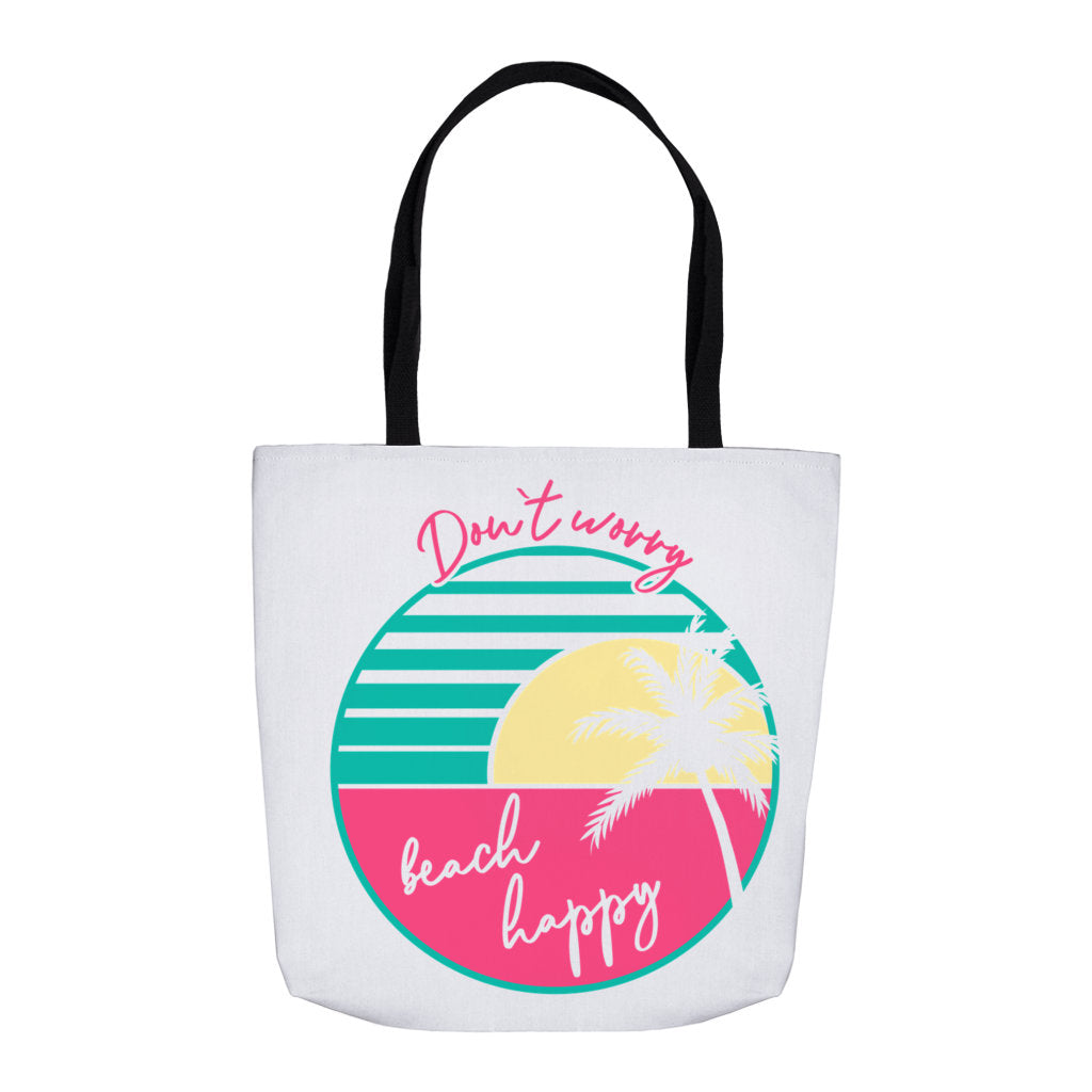Beach Tote Bag, Beach Tote, Beach Bag, Tote Bag, Reusable Tote, Over Shoulder Tote, Beach Accessories, Don't Worry Beach Happy