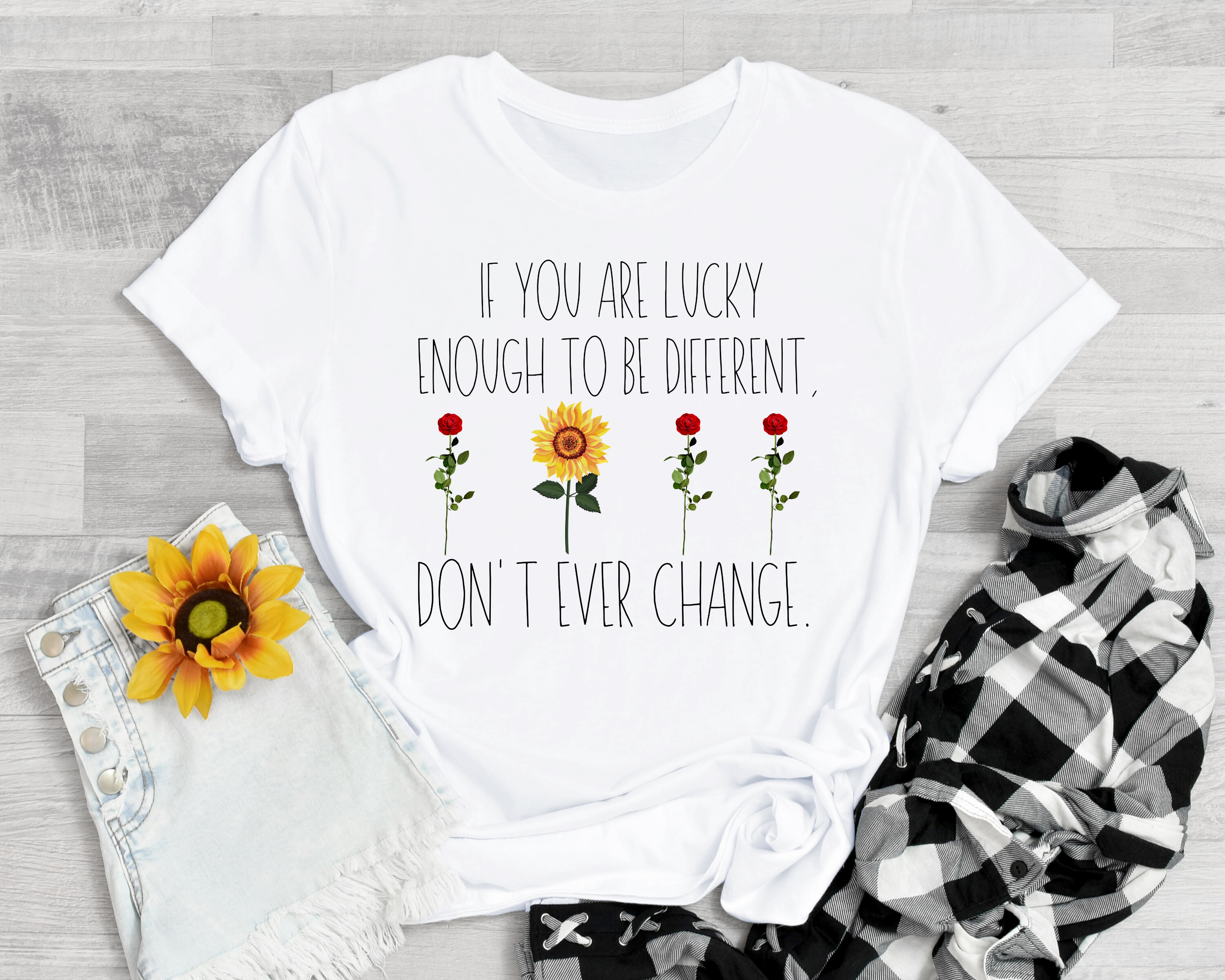 If You Are Lucky Enough To Be Different Don't Ever Change Tee