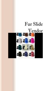 Fur Slide Vendor