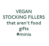 Vegan Stocking Fillers that Arent Food Gifts