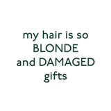 My Hair is so Blonde and Damaged Vegan Natural Hair Care Gift