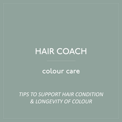 Hair Coach Colour Care & Longevity Blog