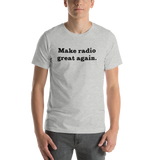 Make Radio Great Again Unisex T-Shirt (Black)