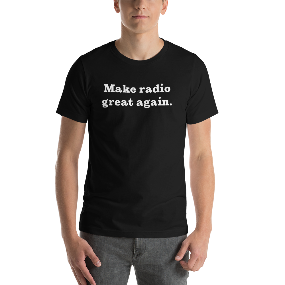 Make Radio Great Again Short-Sleeve Unisex T-Shirt (White)