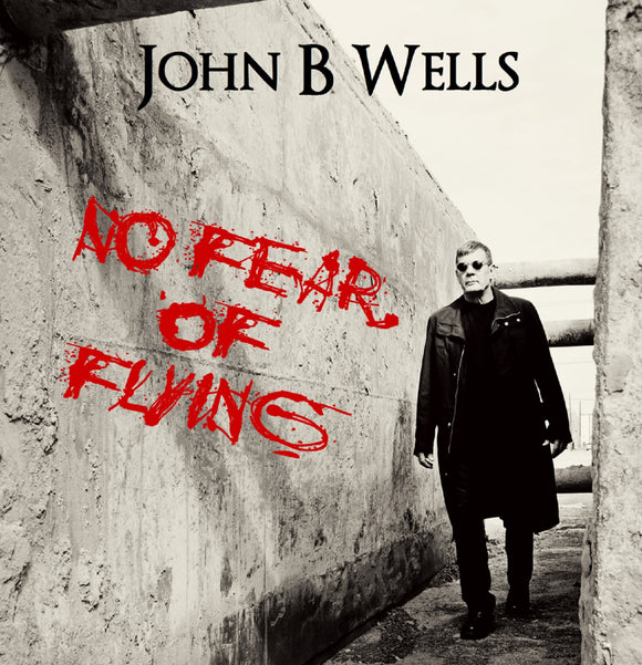 John B. Wells – No Fear of Flying