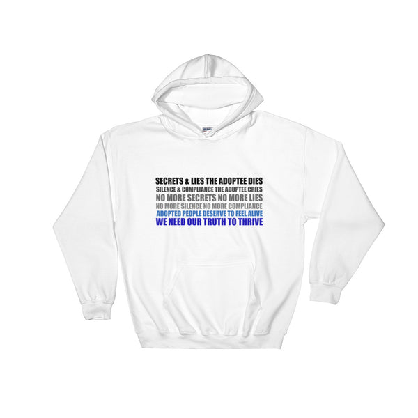 Secrets & Lies the Adoptee Dies Hooded Sweatshirt
